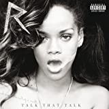 Talk That Talk (Album Version) [feat. JAY Z] [Explicit]