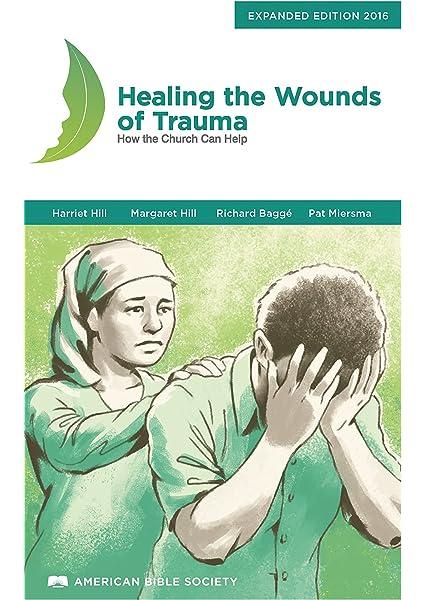 Healing the wounrds of trauma