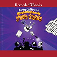 Rowley Jefferson's Awesome Friendly Spooky Stories: Awesome Friendly Kid, Book 3