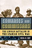 Comrades and Commissars (The Lincoln Battalion in the Spanish Civil War)