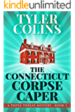 The Connecticut Corpse Caper (Triple Threat Mysteries Book 1)
