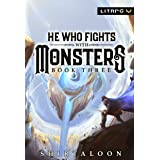 He Who Fights with Monsters 3: A LitRPG Adventure