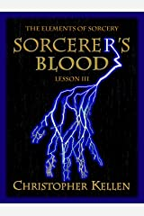 Sorcerer's Blood (The Elements of Sorcery Book 3) Kindle Edition