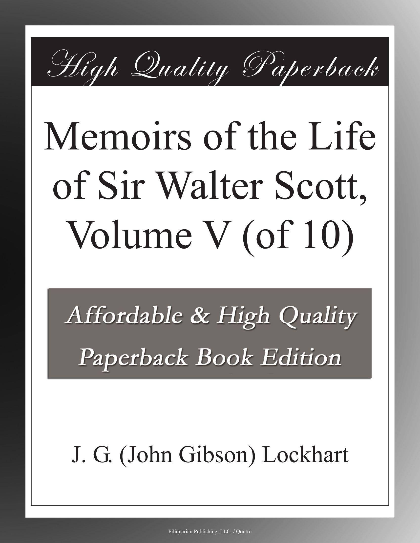 Download Memoirs of the Life of Sir Walter Scott, Volume V (of 10) pdf epub