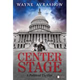 Center Stage: A Political Thriller