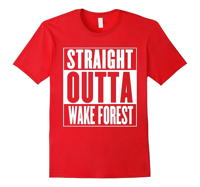 Straight Outta Wake Forest Shirt-FL