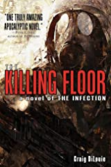 The Killing Floor (a novel of The Infection) Kindle Edition