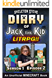 Diary of Jack the Kid - A Minecraft LitRPG - Season 1 Episode 2 (Book 2): Unofficial Minecraft Books for Kids, Teens…