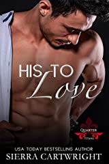His to Love (Titans Quarter Book 2) Kindle Edition