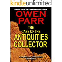 The case of the Antiquities Collector: A Joey Mancuso, Father O'Brian Crime Mystery