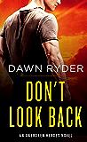 Don't Look Back: An Unbroken Heroes Novel