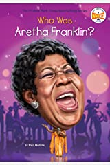 Who Was Aretha Franklin? (Who Was?) Kindle Edition