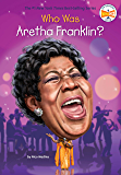 Who Was Aretha Franklin? (Who Was?)