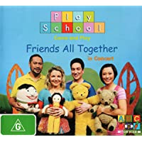 Play School: Friends All Together
