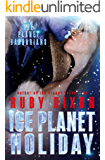 Ice Planet Holiday: A SciFi Holiday Alien Romance (Ice Planet Barbarians Book 5)