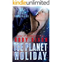Ice Planet Holiday: A SciFi Holiday Alien Romance (Ice Planet Barbarians Book 5) (English Edition)