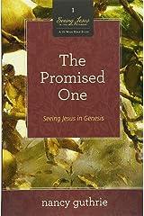 The Promised One (A 10-week Bible Study): Seeing Jesus in Genesis Paperback