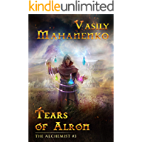 Tears of Alron (The Alchemist Book #3): LitRPG Series