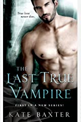 The Last True Vampire (Last True Vampire series Book 1) Kindle Edition