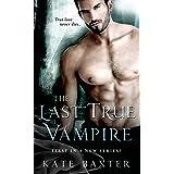 The Last True Vampire (Last True Vampire series Book 1)