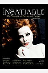 Insatiable (Insatiable: The Magazine of Paranormal Desires Book 1) Kindle Edition