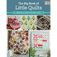 The Big Book of Little Quilts: 51 Patterns, Small in Size, Big on Style