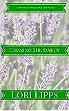 Chasing Mr. Darcy: A Pride & Prejudice Intimate (English Edition)
