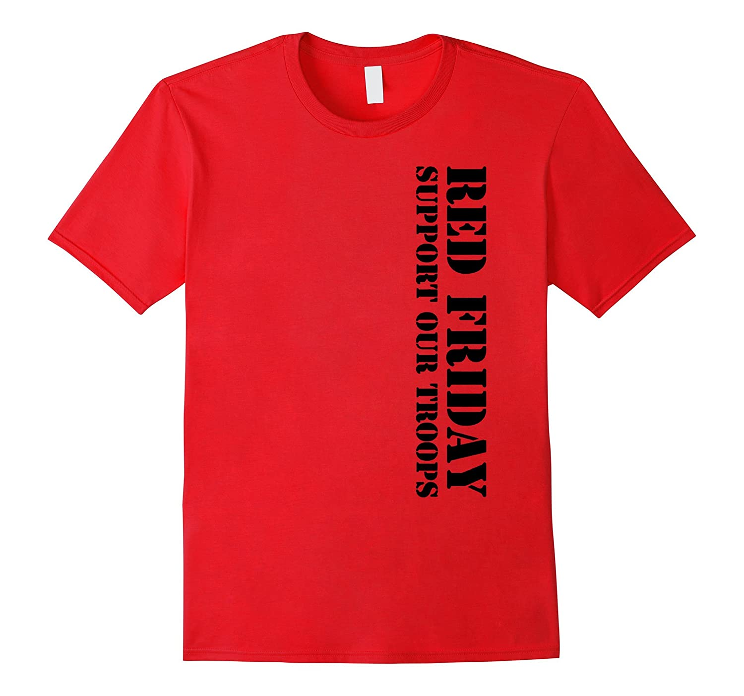 Red friday support our troops shirts cd canditee for Red support our troops shirts