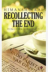 Recollecting the End: Fingers Crossed Kindle Edition