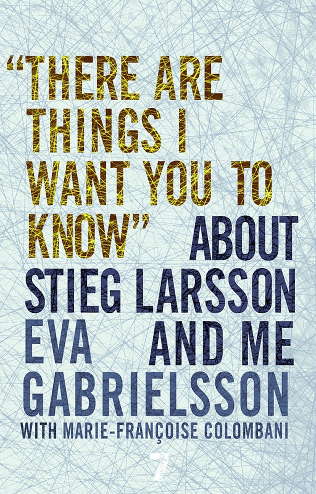 """There Are Things I Want You to Know"" About Stieg Larsson and Me pdf"