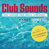 Club Sounds Summer 2017 [Explicit]