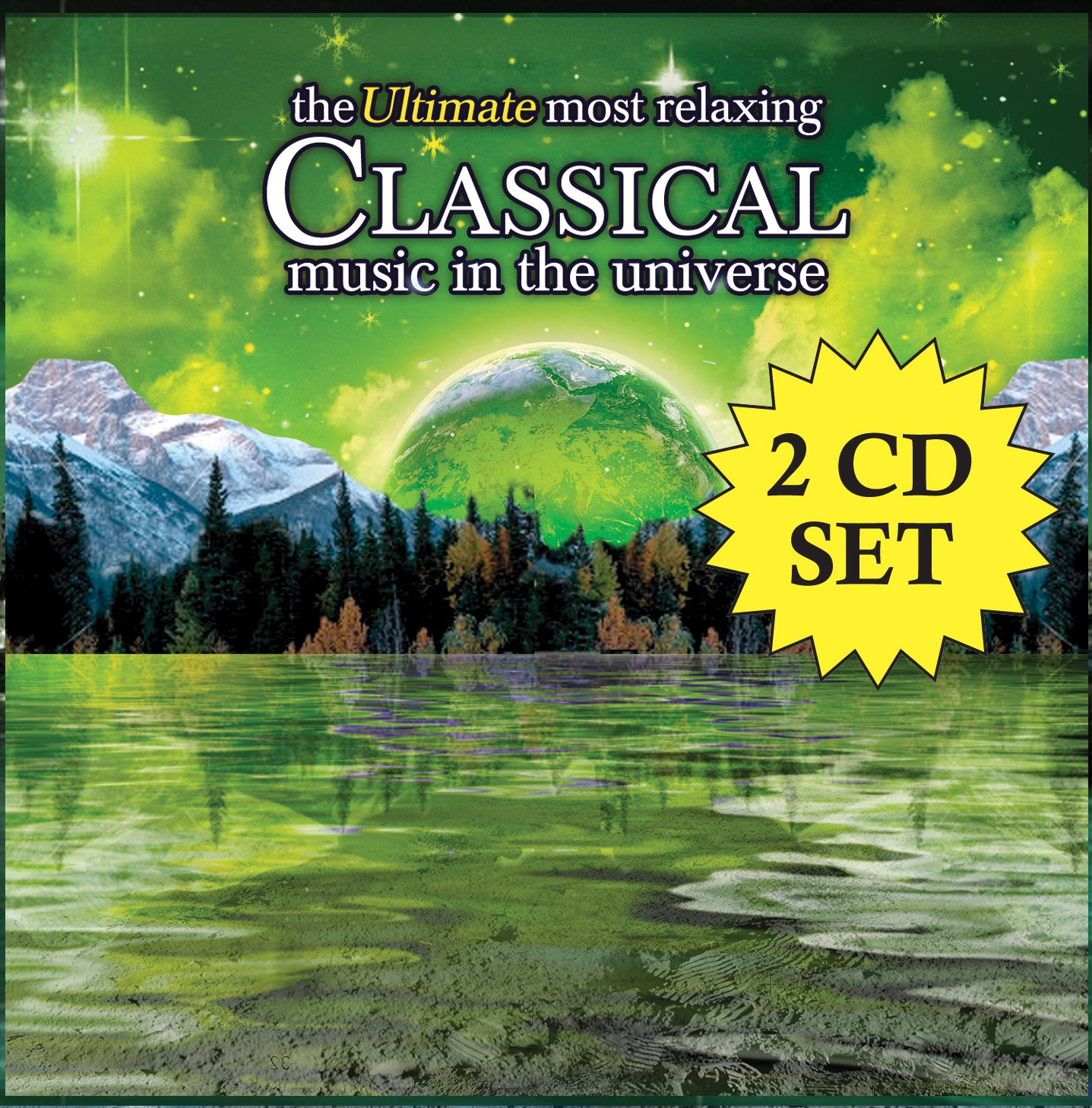 The Ultimate Most Relaxing Classical Music In The Universe [2 CD] by Savoy