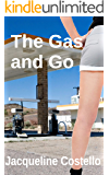 The Gas and Go (FEMDOM FACESITTING BONDAGE EROTICA): Self Service - The Complete First Saga