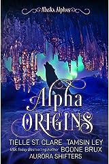 Alpha Origins (Alaska Alphas Book 0) Kindle Edition