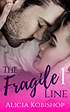 The Fragile Line: Part One (A Friends to Lovers Romance)