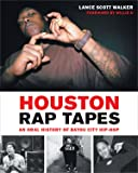 Houston Rap Tapes: An Oral History of Bayou City
