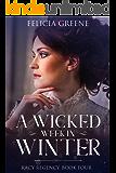 A Wicked Week in Winter: Racy Regency: Book Four (The Racy Regency Series 4)