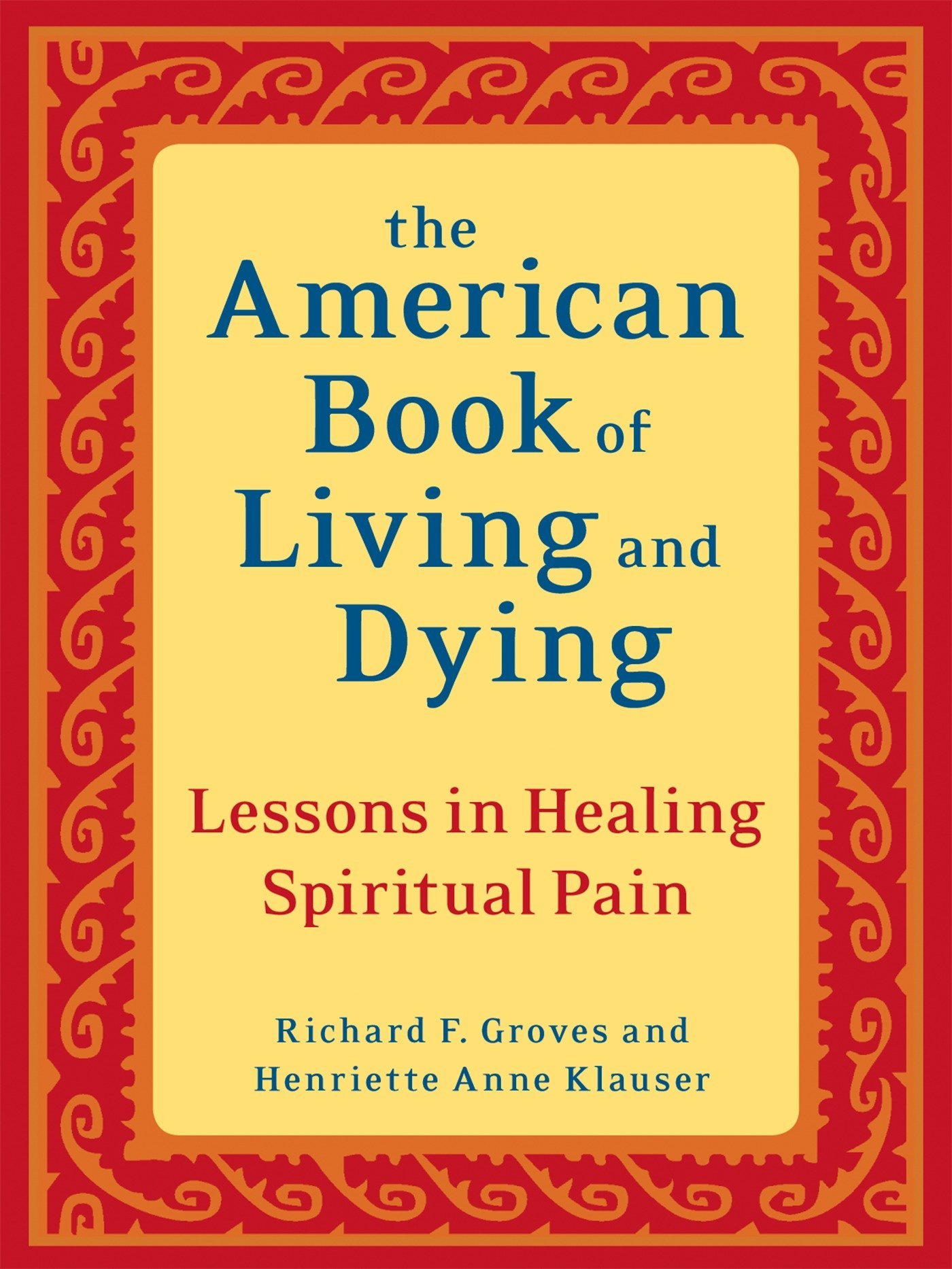 Download The American Book of Living and Dying: Lessons in Healing Spiritual Pain ebook