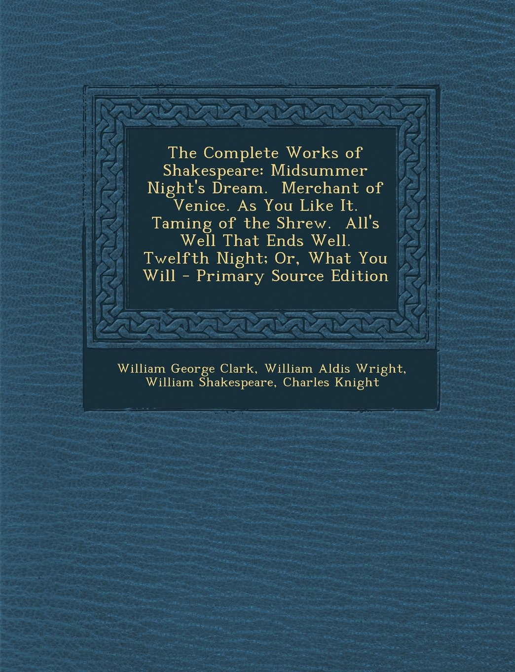 The Complete Works of Shakespeare: Midsummer Night's Dream  Merchant