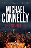 The Night Fire: A Ballard and Bosch Thriller (Renee Ballard Book 3)