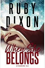 When She Belongs: A SciFi Alien Romance (A Risdaverse Tale) Kindle Edition