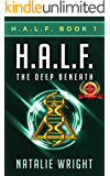 HALF: The Deep Beneath: Human-Alien Life Form (H.A.L.F. Book 1) (English Edition)