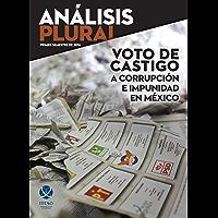 Voto de castigo a corrupción e impunidad en México (Análisis Plural)