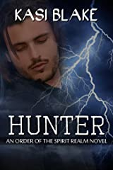 Hunter (Order of the Spirit Realm Book 2) Kindle Edition