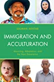 Immigration and Acculturation: Mourning, Adaptation, and the Next Generation