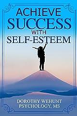 Achieve Success with Self-Esteem Kindle Edition