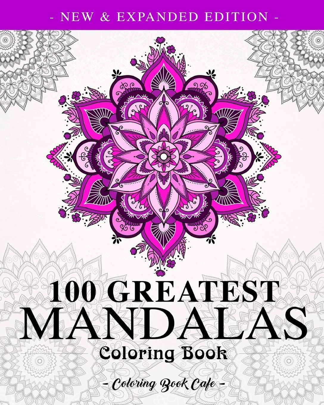 Amazon Com 100 Greatest Mandalas Coloring Book The Ultimate