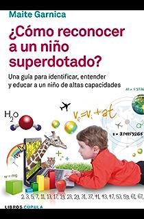 Cómo reconocer a un niño superdotado: Una guía para identificar, entender…