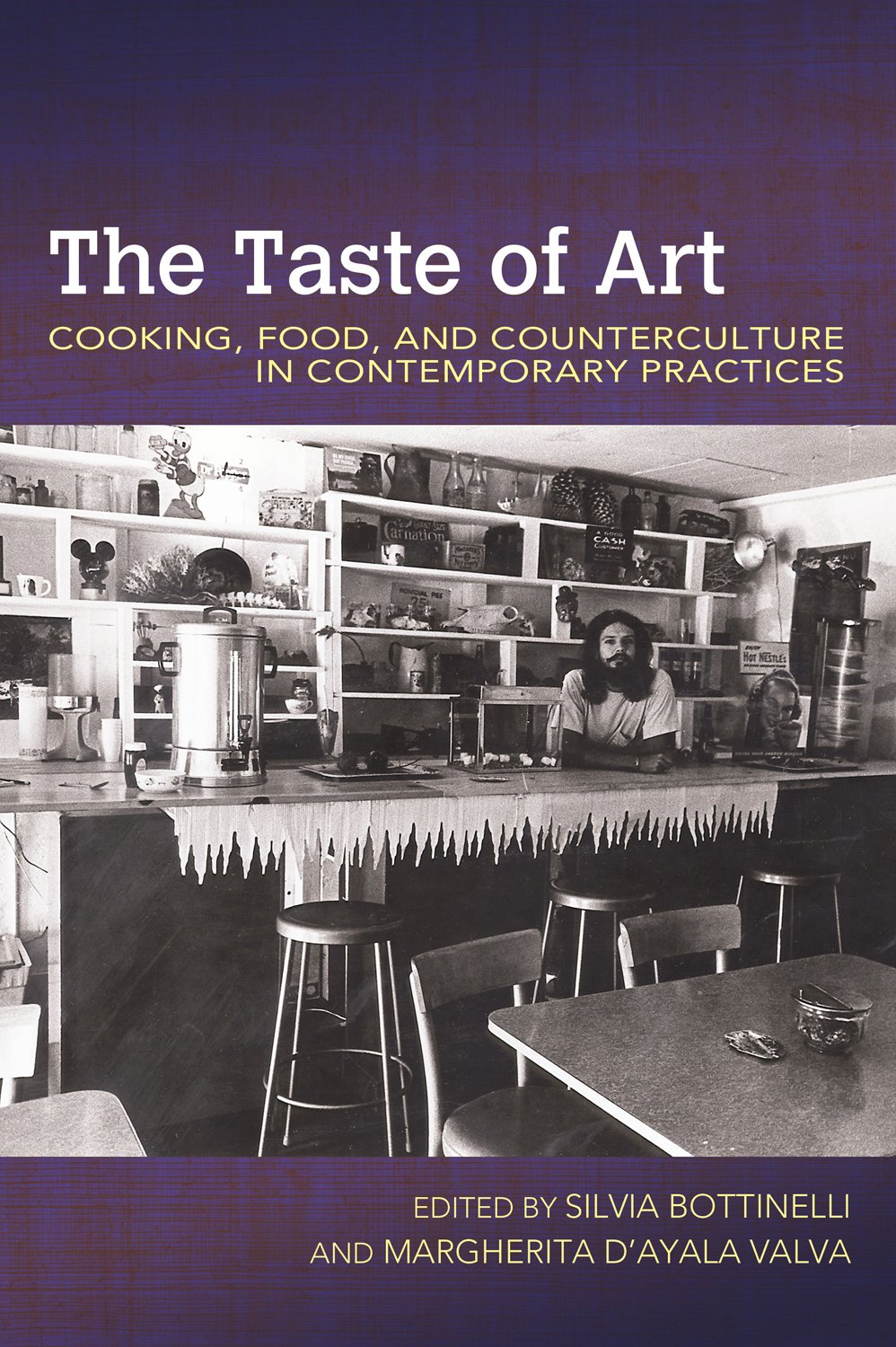 The Taste of Art: Cooking, Food, and Counterculture in Contemporary Practices (Food and Foodways) PDF