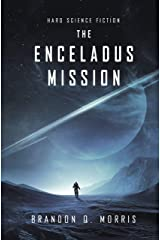 The Enceladus Mission: Hard Science Fiction (Ice Moon Book 1) Kindle Edition